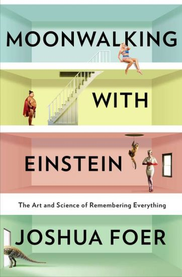 """The cover of the best-selling book """"Moonwalking with Einstein"""" by Joshua Foer. This book talks about a lot of the techniques included in this article on how to improve your short term memory."""