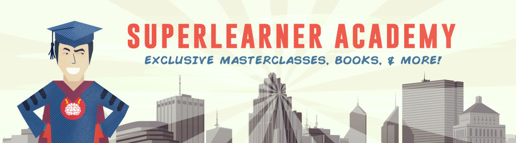 Want to develop superhuman memory and learning skills, while you're at it? Check out the Become a SuperLearner MasterClass.