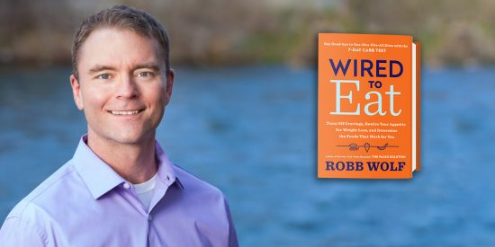 "Robb Wolf, godfather of the ""Paleo"" movement, is back to explain how and why we are Wired To Eat"