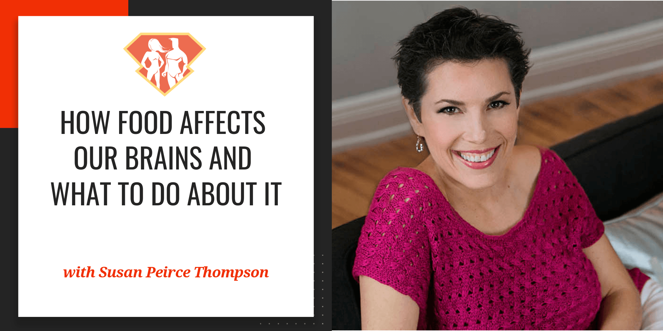 How Food Affects Our Brains And What To Do About It W/ Susan Peirce
