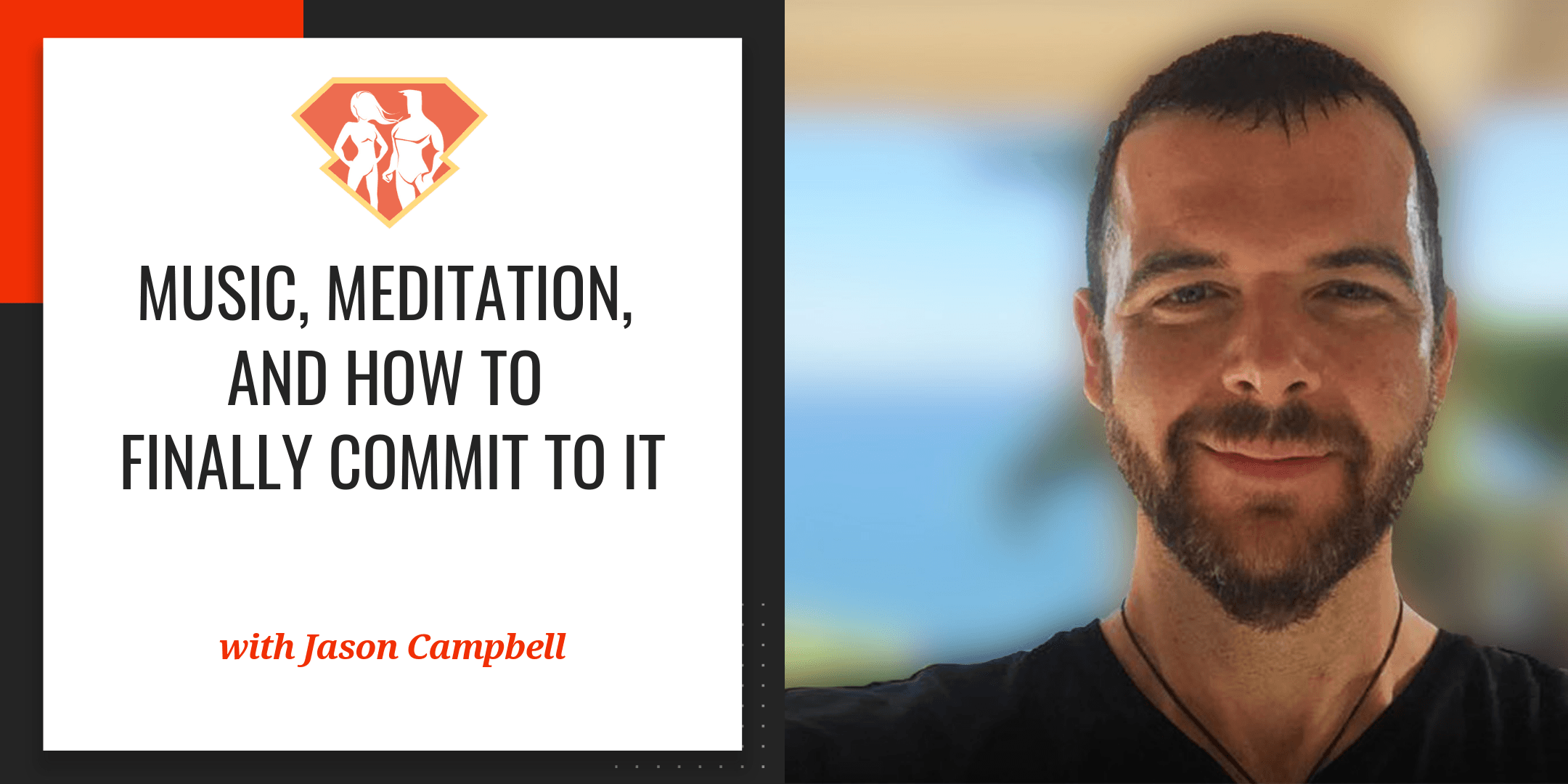 Music, Meditation, And How To Finally Commit To It W/ Jason Campbell