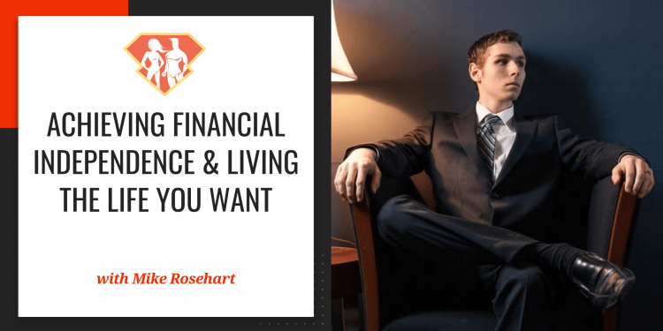 In this episode with Mike Rosehart, we discover how he achieved early retirement at the age of 24(!!) through real estate, and how we can do the same!