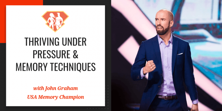 In this episode with John Graham, we learn how he became a US memory champion, and we discover his amazing technique for training to perform under pressure.