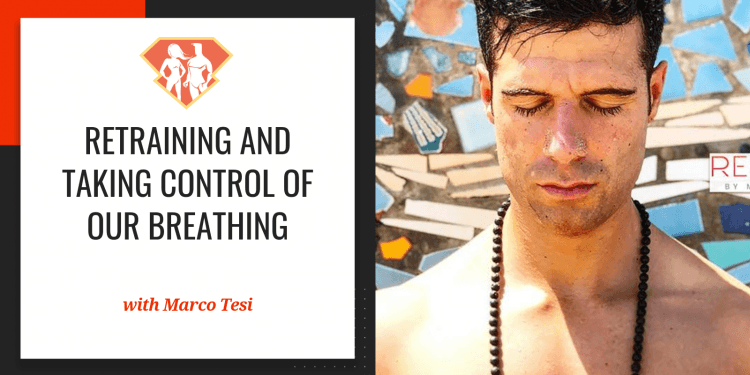 In this episode with Marco Tesi, we discover why breathing is so important, and we learn how to retrain and take control of our breathing.
