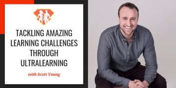 In this episode with Scott Young, we learn all about how he tackles some amazing (and hard!) learning challenges, as well as how we can do the same.