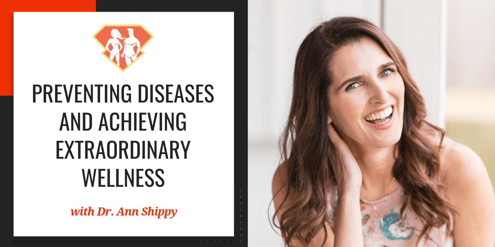 In this episode with Dr. Ann Shippy, we discover a ton of advice on how to prevent various diseases, as well as on how to achieve extraordinary wellness.