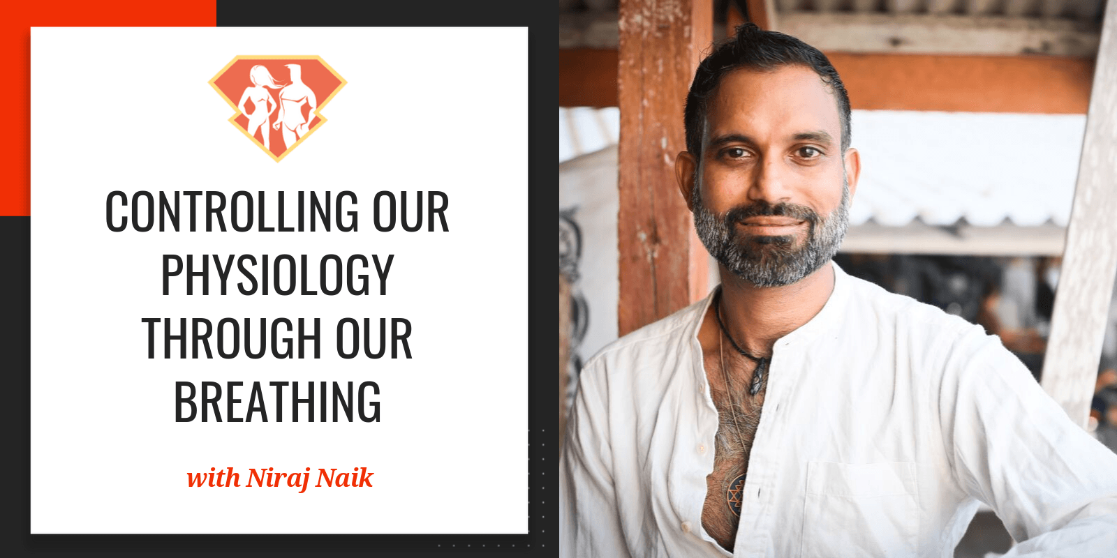 In this episode with Niraj Naik, we learn a ton about how our breath can affect our health, and how to utilize breath to change our physiology.