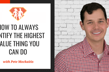 In this episode with Pete Mockaitis, we discover the skills and strategies that will help us identify and leverage the highest value activity we can do.