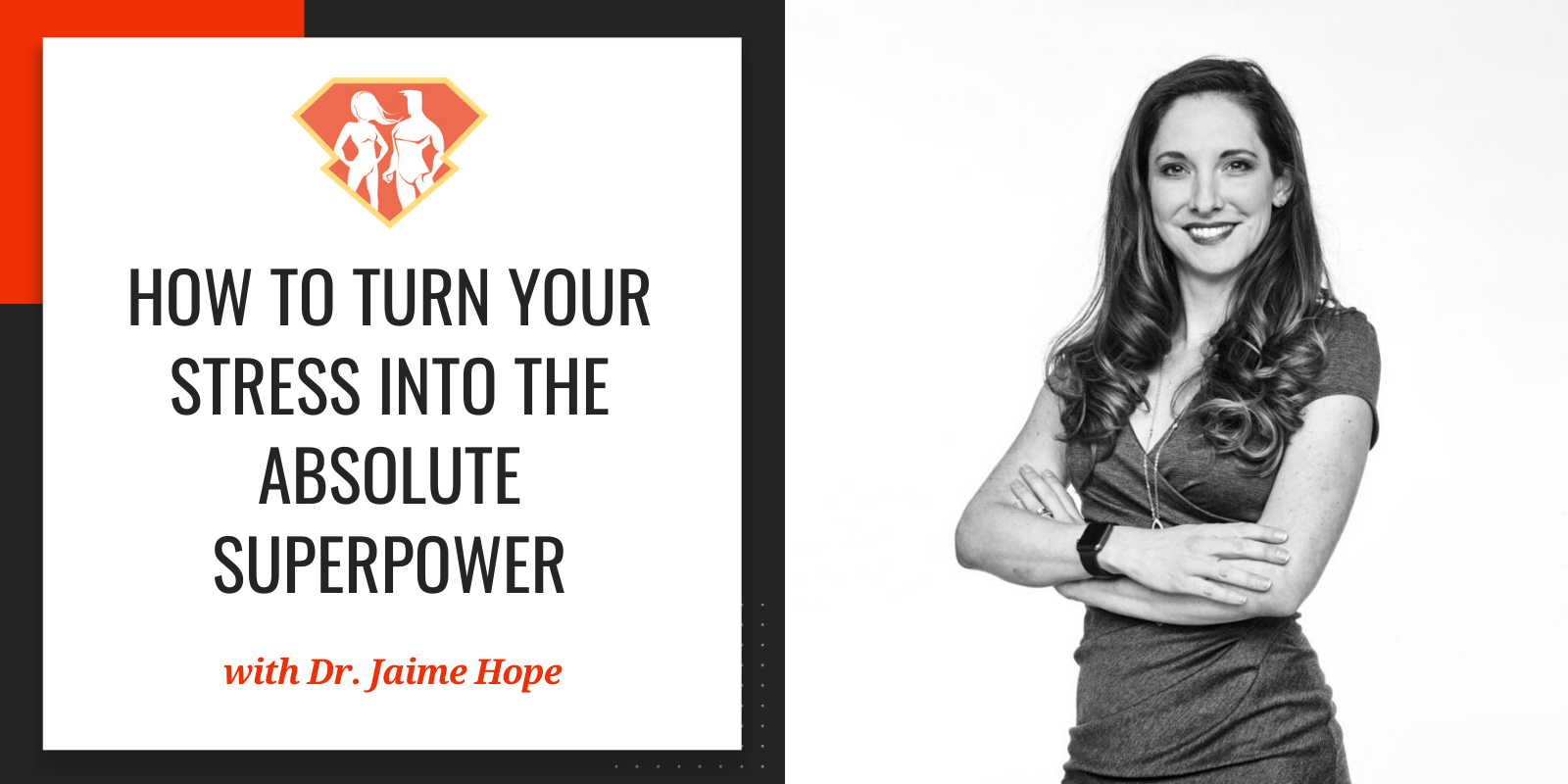In this episode with Dr. Jaime Hope, we discover everything about the true nature of stress and how we can turn it into a superpower we can utilize.