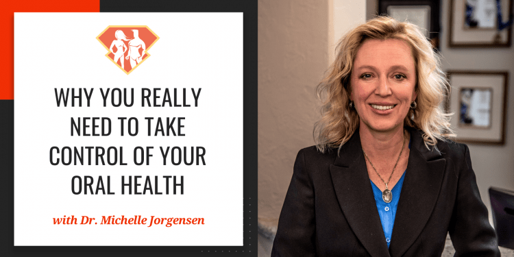 In this episode with Dr. Michelle Jorgensen, we see why our dental health is so important, and what we can and should do to improve our oral health.