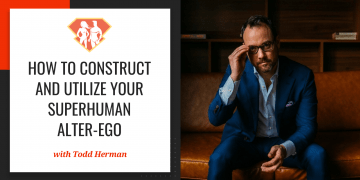 In this episode with Todd Herman, we discover the concept of alter-egos and why they are so important, and we learn how to construct and use our own.