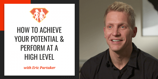 In this episode with Eric Partaker, we discover how we can perform at a very high level, and we also talk about the true nature and value of coaching.