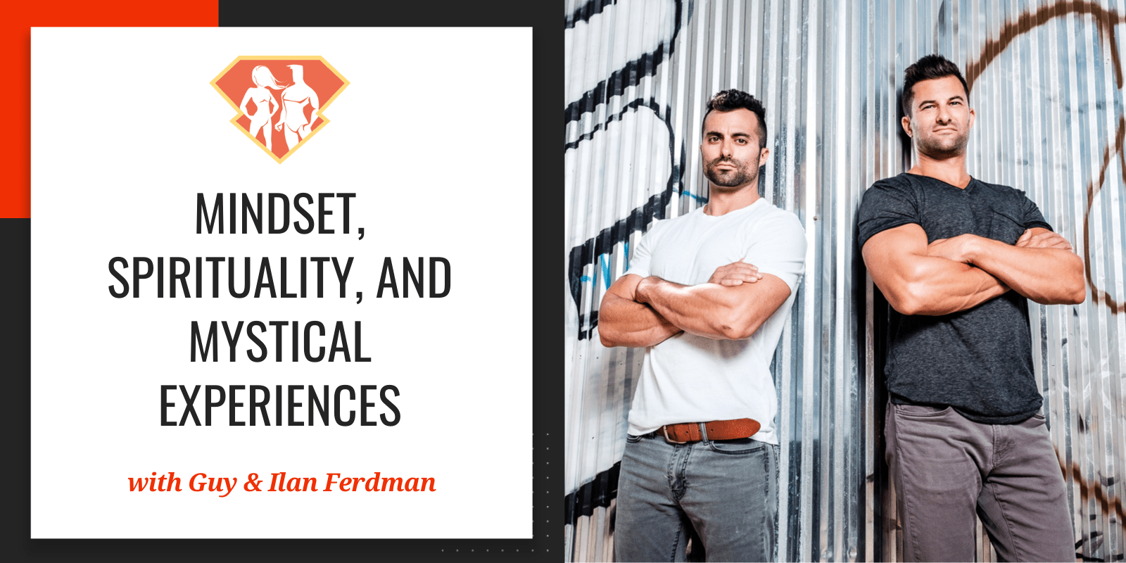 In this episode with Guy & Ilan Ferdman, we are going into the deepest roots of our mindset, and how that connects with spirituality and the mystical.