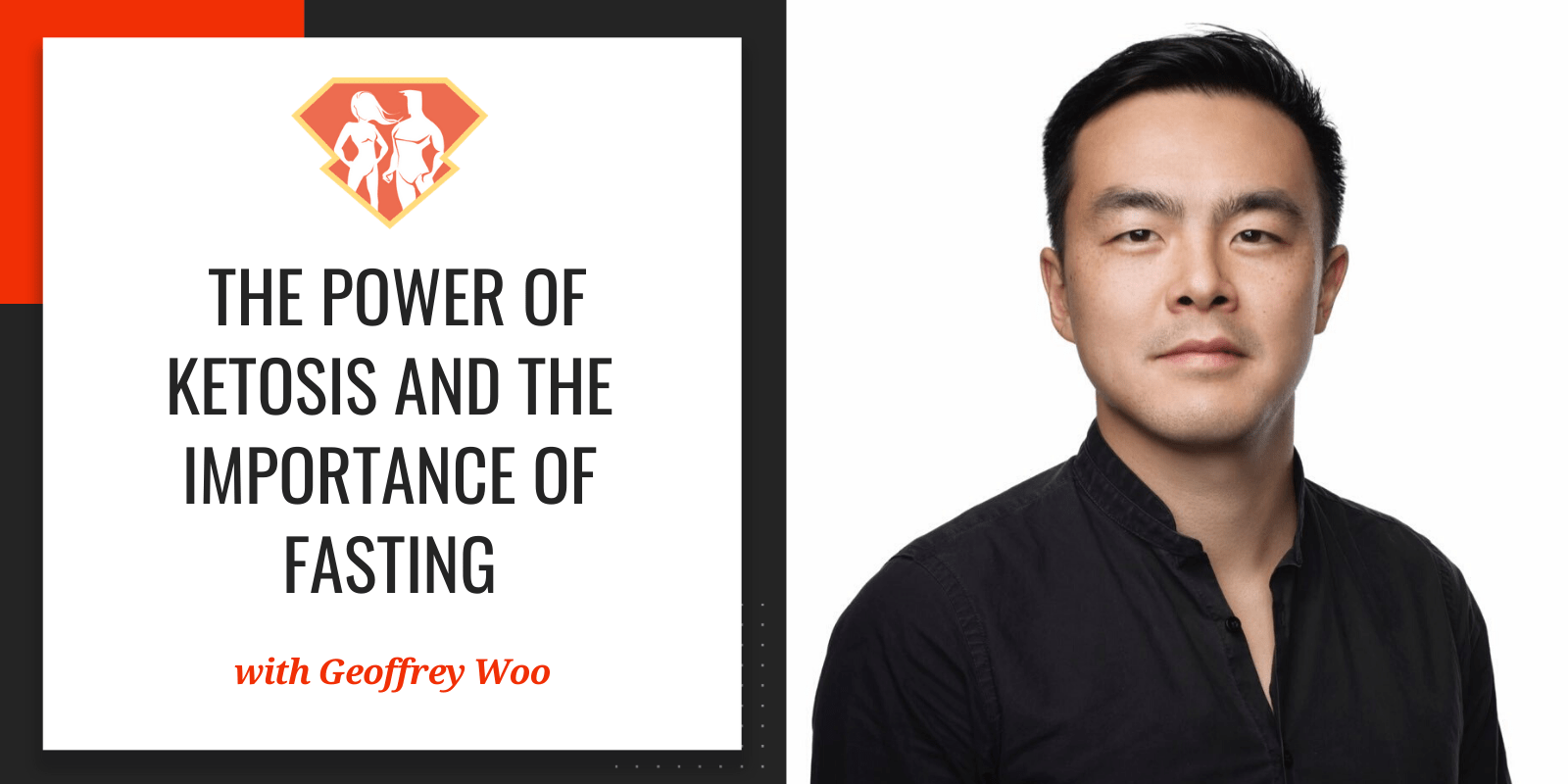Geoffrey Woo On The Power Of Ketosis And The Importance Of Fasting