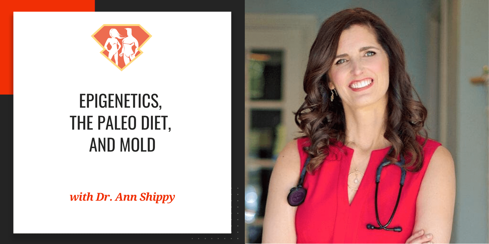 Dr. Ann Shippy On Epigenetics, The Paleo Diet, And Mold